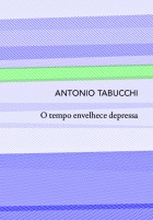 Antonio_Tabucchi_tempo_envelhece_depressa_132
