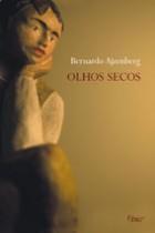 Bernardo_Ajzenberg_Olhos Secos