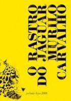 Murilo Carvalho_O rastro do Jaguar