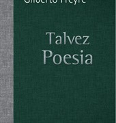 GILBERTO_FREYRE_Talvez-poes