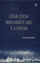 Cíntia_Moscovich_Essa_coisa_brilhante_chuva_155