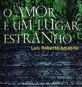 LUÍS_ROBERTO_AMABILE_O_amor_é_um_lugar_estranho_157
