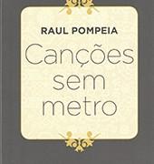 Raul_Pompeia_Canções_metro