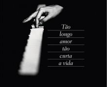 PRATELEIRA_Tao_longo_amor_tao_curta_vida_173