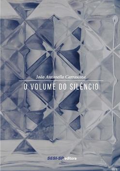 Joao_Anzanello_Carrascoza_Volume_silencio_210