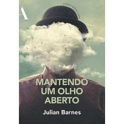Julian_Barnes_Mantendo um olho aberto_212