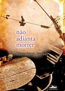 Francisco_Maciel_Não_adianta_morrer_214