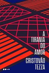 Cristovão_Tezza_A_tirania_amor_220