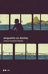 Carlos_Eduardo_Pereira_Enquanto_dentes_222