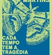 Cada_tempo_tem_tragédia_merece_Thiago_Martins