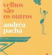 Velhos_são_outros_Andréa_Pachá