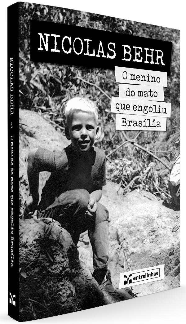 NIcolas_Behr_O menino do mato que engoliu Brasília_232