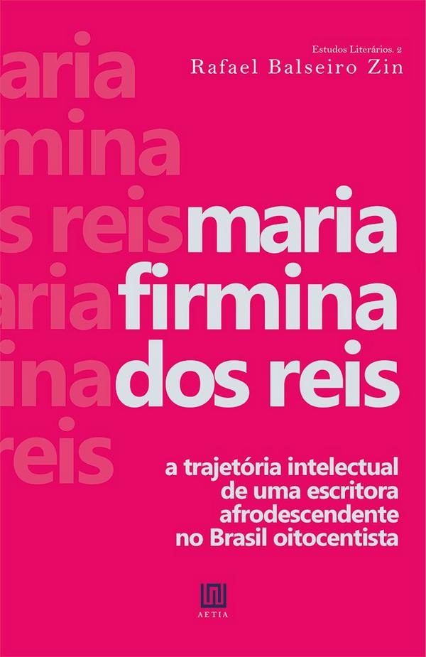 Rafael Balseiro Zin_Maria Firmina dos Reis_Trajetória_234