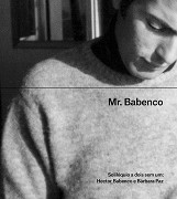 Mr_Babenco_solilóquio_dois_sem_um_Barbara_Paz