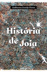 Guilherme Gontijo Flores_História de Joia_239