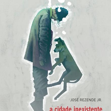 A cidade inexistente_José Rezende