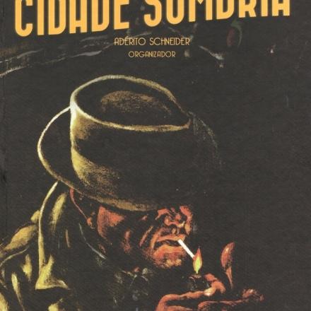 Cidade_sombria_Adérito_Schneider