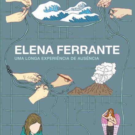 Elena Ferrante_Uma longa experiência de ausência