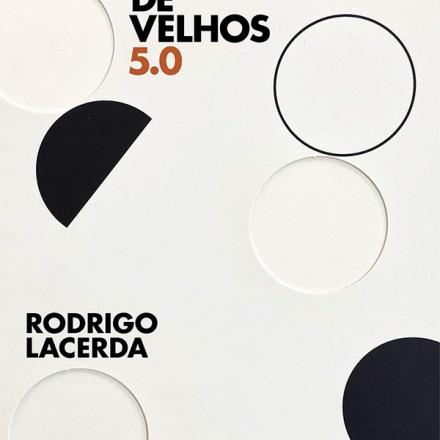 O fazedor de velhos 5.0_Rodrigo Lacerda