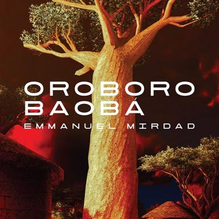 Oroboro baobá Emmanuel Mirdad